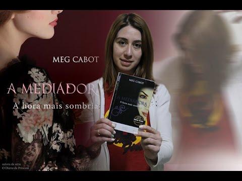 A Mediadora: A hora mais sombria de Meg Cabot