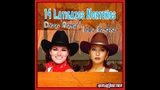 Diana Reyes Lidia Cavazos  - 14 Latigazos Norteños