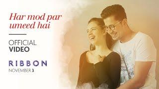 Ribbon: Har Mod Par Umeed Hai Video Song   Kalki Koechlin   Sumeet Vyas   Jasleen Kaur Royal