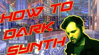 How To Darksynth