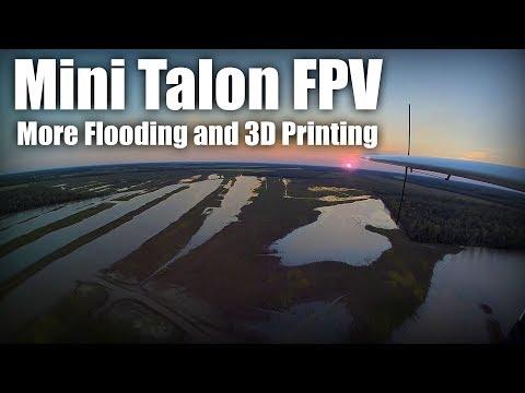 mini-talon-fpv-more-flooding-and-more-3d-printing