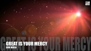 GREAT IS YOUR MERCY - Don Moen [HD]