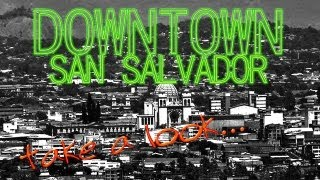 preview picture of video 'TAKE A LOOK AT DOWNTOWN SAN SALVADOR (Una mirada al Centro Histórico de San Salvador)'
