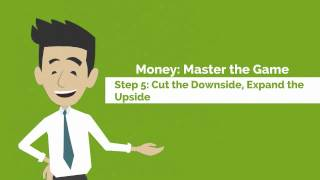 Money: Master the Game - Step 5: Cut the Downside, Expand the Upside