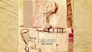 "Dispatch - ""So Good"" [Official Audio]"