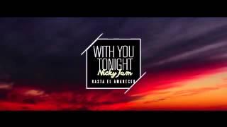 Nicky Jam - With You Tonight ( Hasta El Amanecer ) | Vídeo Lyric