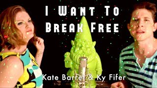 I Want to Break Free (Queen Cover by Ky Fifer & Kate Barrett)
