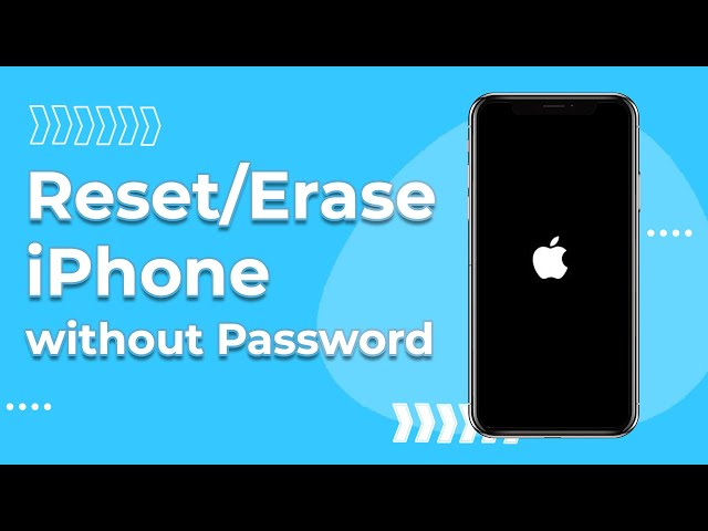 Reset iPhone without Apple ID and Password [2021 & iOS 14 Supported]