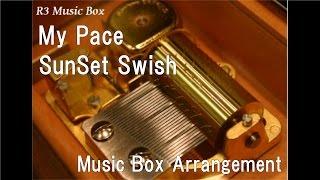 "My Pace/SunSet Swish [Music Box] (Anime ""BLEACH"" ED)"