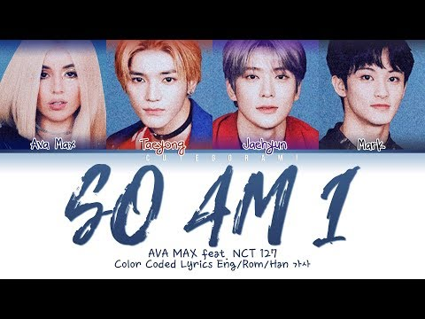 Ava Max (feat. NCT 127) - So Am I (Color Coded Lyrics Eng/Rom/Han)