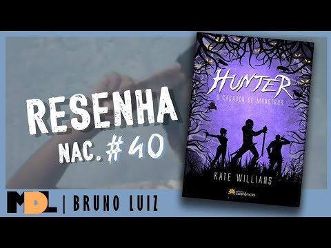 Resenha Nac. #40 - Hunter Caçador de Monstros da Kate Willians - MDL