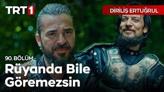 Diriliş Ertuğrul 90.Bölüm-Sultan'ı Rüyanda Bile Göremezsin