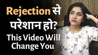How To GET OVER REJECTION And How To DEAL WITH REJECTION Positively | Mayuri Pandey