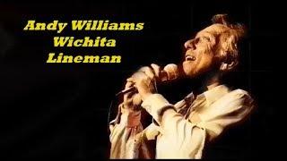 Andy Williams........Wichita Lineman.