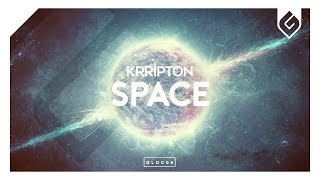 Krripton - Space (Original Mix) [OUT NOW]