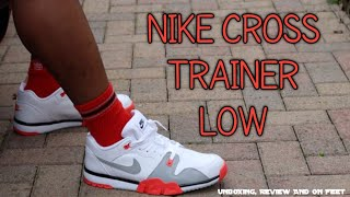 NIKE CROSS TRAINER LOW(UNBOXING, REVIEW AND ON FEET)