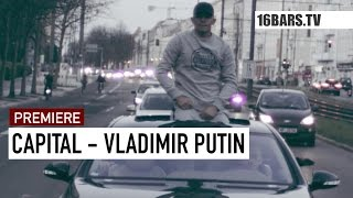 Capital Bra - Vladimir Putin // prod. by Hijackers (16BARS.TV PREMIERE)