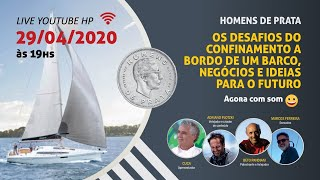 LIVE 01 – OS DESAFIOS DO CONFINAMENTO A BORDO DE UM BARCO, NEGÓCIOS E IDEIAS PARA O FUTURO