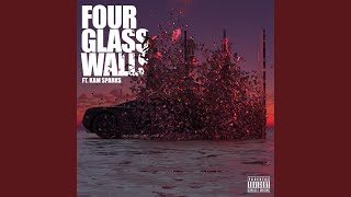 Four Glass Walls (feat. Kam Sparks)