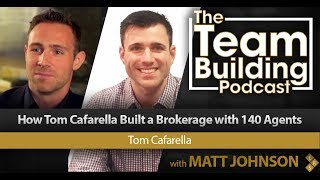 How Tom Cafarella Built a Brokerage with 140 Agents On Seller Leads