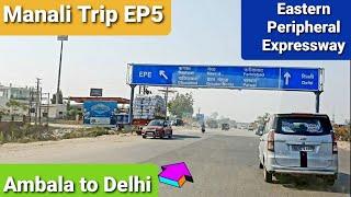 Manali Trip EP5   #Ambala to #Delhi   #Karnal   #Panipat   #Murthal   #EPE   #Manali to #Lucknow