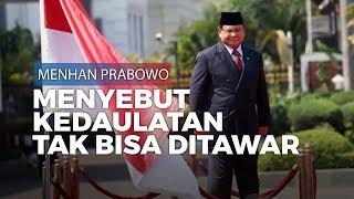 Ada Negara Lain Masuk Tanpa Izin, Menhan Prabowo: Kedaulatan Tidak Bisa Ditawar
