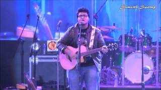 Samarth Swarup (Unplugged) at Arijit Singh's Concert