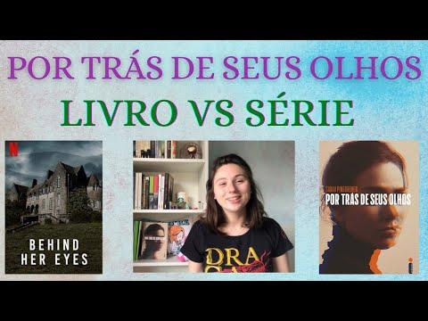 POR TRÁS DE SEUS OLHOS - Livro vs Série - Minhas comparações e opiniões