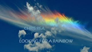 CHRIS REA - LOOKING FOR A RAINBOW