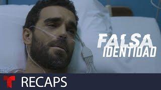 Falsa Identidad   Recap (12/07/2018)   Telemundo Novelas
