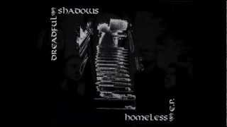 DREADFUL SHADOWS - Homeless