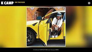 "Video thumbnail of ""K CAMP - On the Run (Audio)"""
