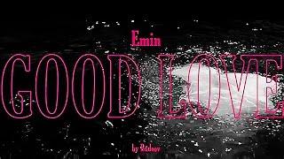Скоро - EMIN - Good Love (Тизер)