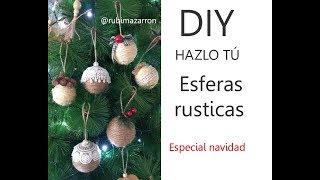 Diy. Como hacer bolas rusticas para el arból de navidad