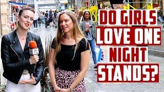 Do girls love one night stands?