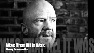 Was That All It Was - Jimmy Somerville