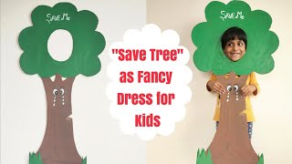 DIY Save Tree Fancy Dress For Kids/ Fancy Dress Ideas For Kids