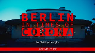 Berlin in Times of Corona - #07 - Nightlife