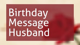 Birthday Message To Husband