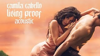 Camila Cabello   Living Proof (Acoustic)