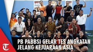 PB PABBSI Gelar Tes Angkatan Jelang Berlaga di Kejuaran Asia