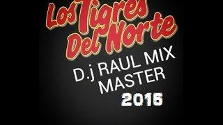 Mix De Los Tigres Del Norte 2015 Los Mejores Exitos Nuevos Y Viejos Solo Para Adoloridos