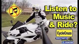 DON'T Listen To Music Riding a Motorcycle! STOP THE LIES! | MotoVlog