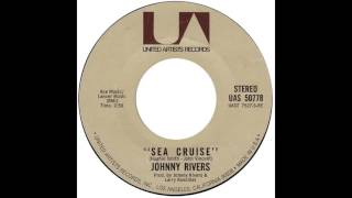 "Johnny Rivers – ""Sea Cruise"" (UA) 1971"