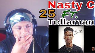 Nasty C  25 Ft. Tellaman (TRACK 14 BADHAIR ALBUM )   Reaction