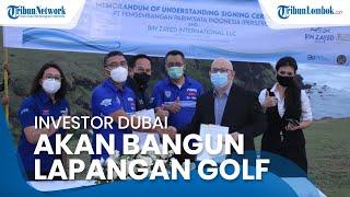Investor Dubai Uni Emirat Arab akan Bangun Lapangan Golf 27 Hole Bertaraf Internasional di Lombok