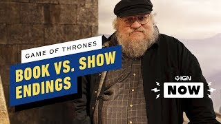 Game of Thrones: George R.R. Martin Explains Book & Show Ending Differences - IGN Now