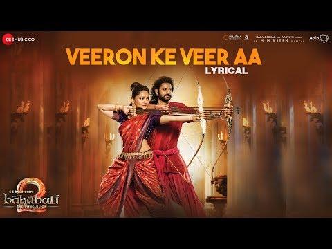 Veeron Ke Veer Aa Lyrics – Bahubali 2