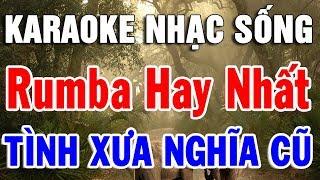 nhac-song-karaoke-nhac-vang-bolero-hay-nhat-lien-khuc-rumba-tinh-xua-nghia-cu-trong-hieu