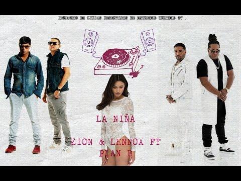 La Niña -  Zion & Lennox Ft Plan B  ( Motivan2 ) ™ ® 2016